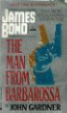 James Bond: The Man From Barbarossa By John Gardner